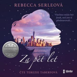 Za pět let - Serleová Rebecca [Audio-kniha ke stažení]